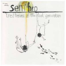 Sem'bro - Tired Heroes Of The Lost Generation