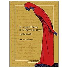 Il nostro Dante e il Dante di tutti (1306-2066) . Giornale storico della lunigiana e del territorio Lucense