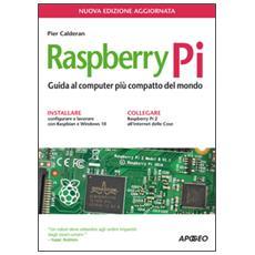 Raspberry Pi. Guida al computer pi� compatto del mondo