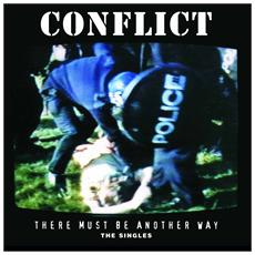 Conflict - There Must Be Another Way - Singles Collection (2 Lp)
