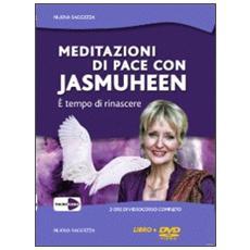 Meditazioni di pace con Jasmuheen. È tempo di rinascere. DVD