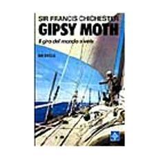 Gipsy Moth. Il giro del mondo a vela