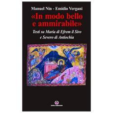 «In modo bello e ammirabile». Testi su Maria di Efrem il Siro e Severo di Antiochia