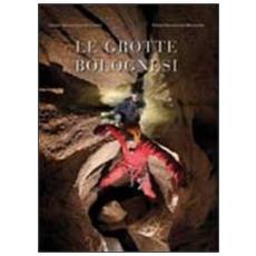 Le grotte bolognesi. Con DVD