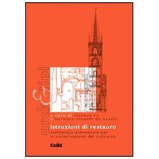 Istruzioni di restauro. Compendio elementare per la conservazione del costruito