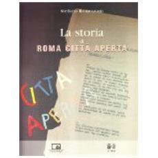 Stefano Roncoroni - Storia Di Roma Citta' Aperta (La)