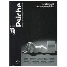 Psiche. Rivista di cultura psicoanalitica (2008) . Vol. 2: Mutazioni antropologiche.