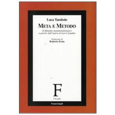 Meta e metodo. Il dibattito metametodologico a partire dall'opera di Larry Laudan