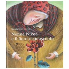 Nonna Nivea e il fiore riconoscente