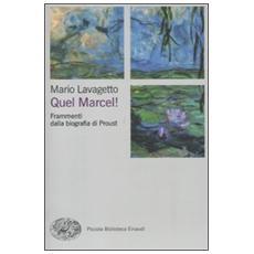 Quel Marcel! Frammenti dalla biografia di Proust