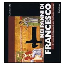 Nei panni di Francesco. Il ruolo dell'abito nella vita del Santo di Assisi