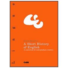 Short history of english. A coursebook for undergraduate students (a)