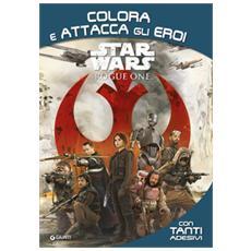 Rogue One. Star Wars. Colora e attacca gli eroi. Ediz. illustrata