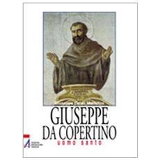 Giuseppe da Copertino. Uomo santo
