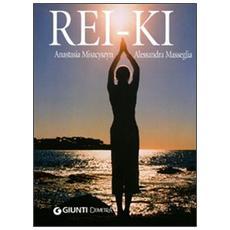 Rei-ki. Energia d'amore tra le mani
