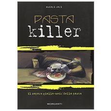 Pastakiller. Il sapore giallo-noir della pasta