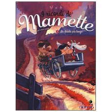 Strada pi� lunga. I ricordi di Mamette (La) . Vol. 2