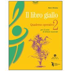 Il libro giallo. Quaderno operativo per il corso di lettura musicale. Vol. 2