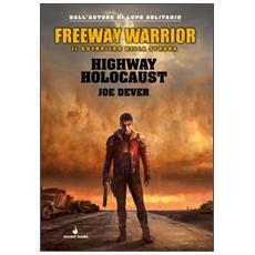 Highway holocaust. Freeway Warrior il guerriero della strada. Vol. 1