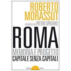 Roma senza capitale. La crisi del Campidoglio