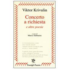 Concerto a richiesta e altre poesie. Testo russo a fronte