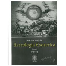Astrologia esoterica. Vol. 1: Cicli.