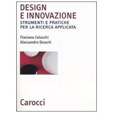 Design e innovazione. Strumenti e pratiche per la ricerca applicata