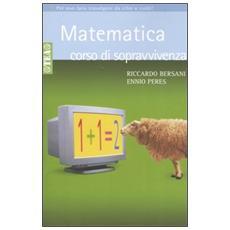 Matematica. Corso di sopravvivenza