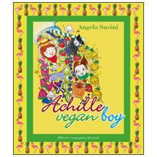 Achille vegan boy. Ediz. italiana e inglese