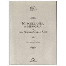 Miscellanea in memoria di don Angelo Carlo Siri