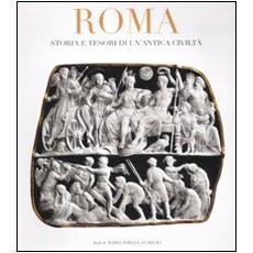 Roma. Storia e tesori di un'antica civiltà. Ediz. illustrata