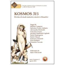 Kosmos 315. Rivista di studi esoterici, storici e filosofici (2012) . Vol. 2