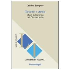 Tevere e Arno. Studi sulla lirica del Cinquecento