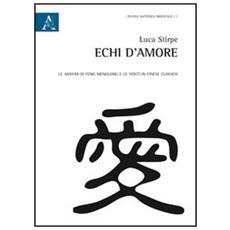 Echi d'amore. La Sanyan di Feng Menglong e le fonti in cinese classico