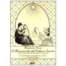 Il manoscritto del libero spirito (rist. anast.)