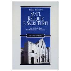 Santi, reliquie e sacri furti. San Nicola di Bari fra Montecassino e Normanni