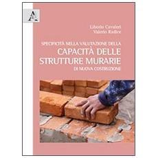 Specificità nella valutazione della capacità delle strutture murarie di nuova costruzione