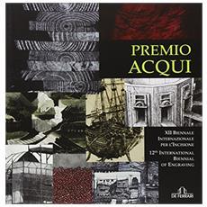 Premio Acqui. 12ª Biennale internazionale per l'incisione