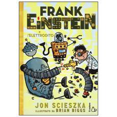 Frank Einstein e l'elettrodito