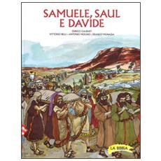 Samuele, Saul e Davide. Ediz. a colori
