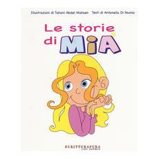 Le storie di Mia. Ediz. a colori