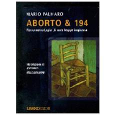 Aborto & 194. Fenomenologia di una legge ingiusta