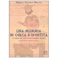 Una mummia in cerca d'identità. Le ombre del mito di Alessandro Magno