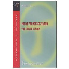 Padre Francesco Zirano tra Cristo e Islam