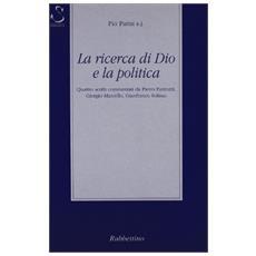 Ricerca di Dio e la politica (La)