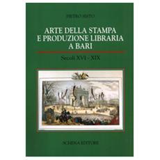 Arte della stampa e produzione libraria a Bari (secc. XVI-XIX)