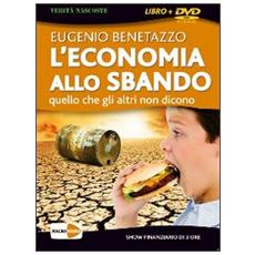 L'economia allo sbando. Quello che gli altri non dicono. DVD. Con libro