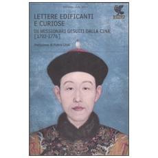 Lettere edificanti e curiose di missionari gesuiti dalla Cina (1702-1776)