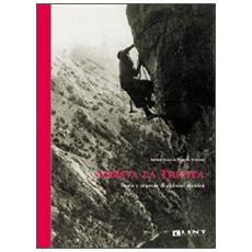 Arriva la Trenta. Storie e imprese di alpinisti triestini