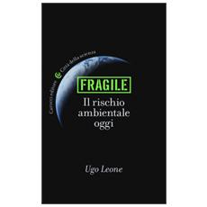 Fragile. Il rischio ambientale oggi